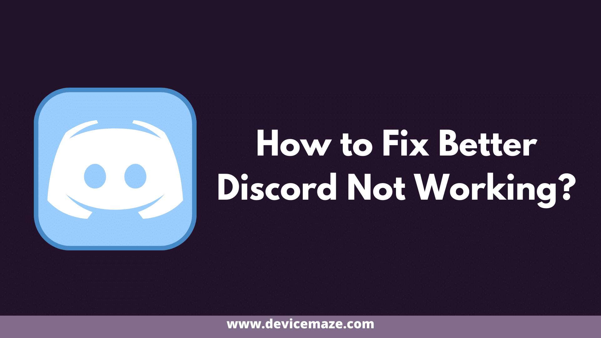 Better Discord Not Working