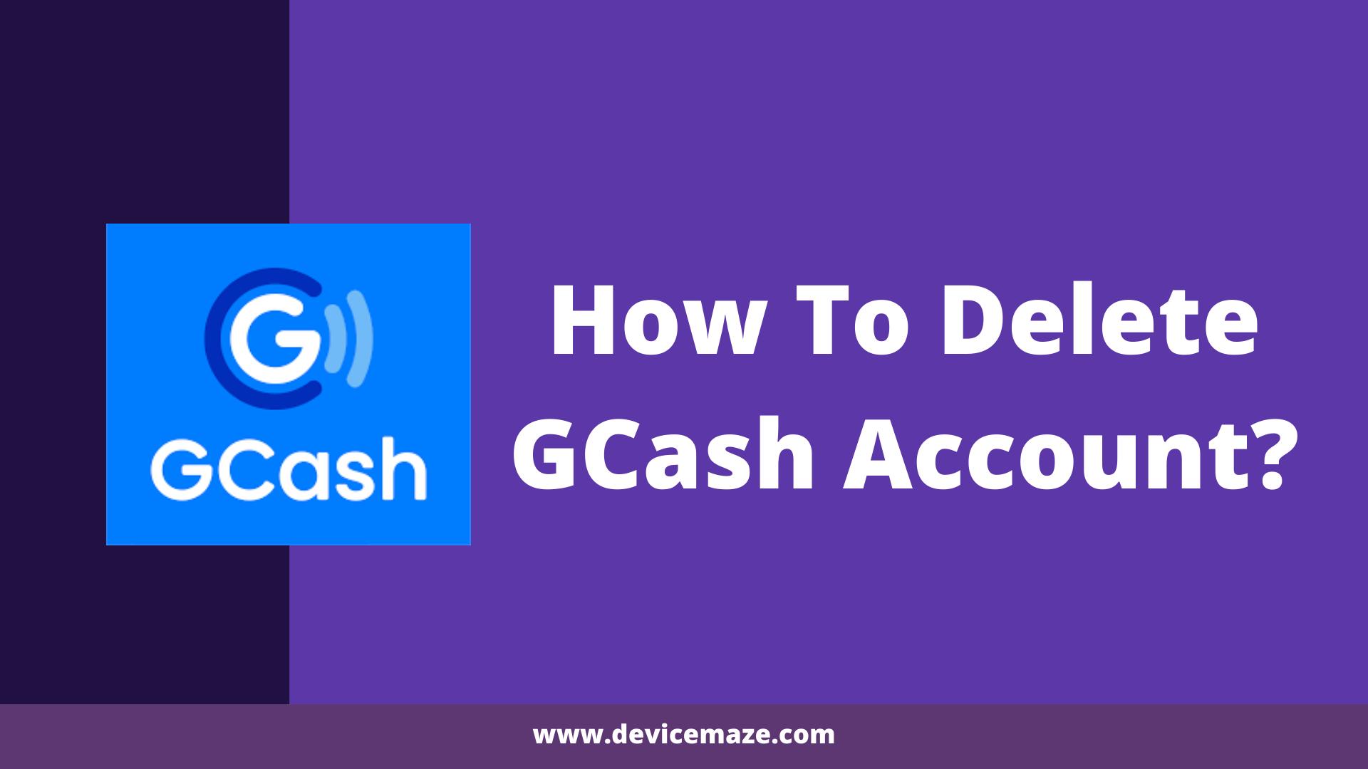 How To Delete Gcash Account