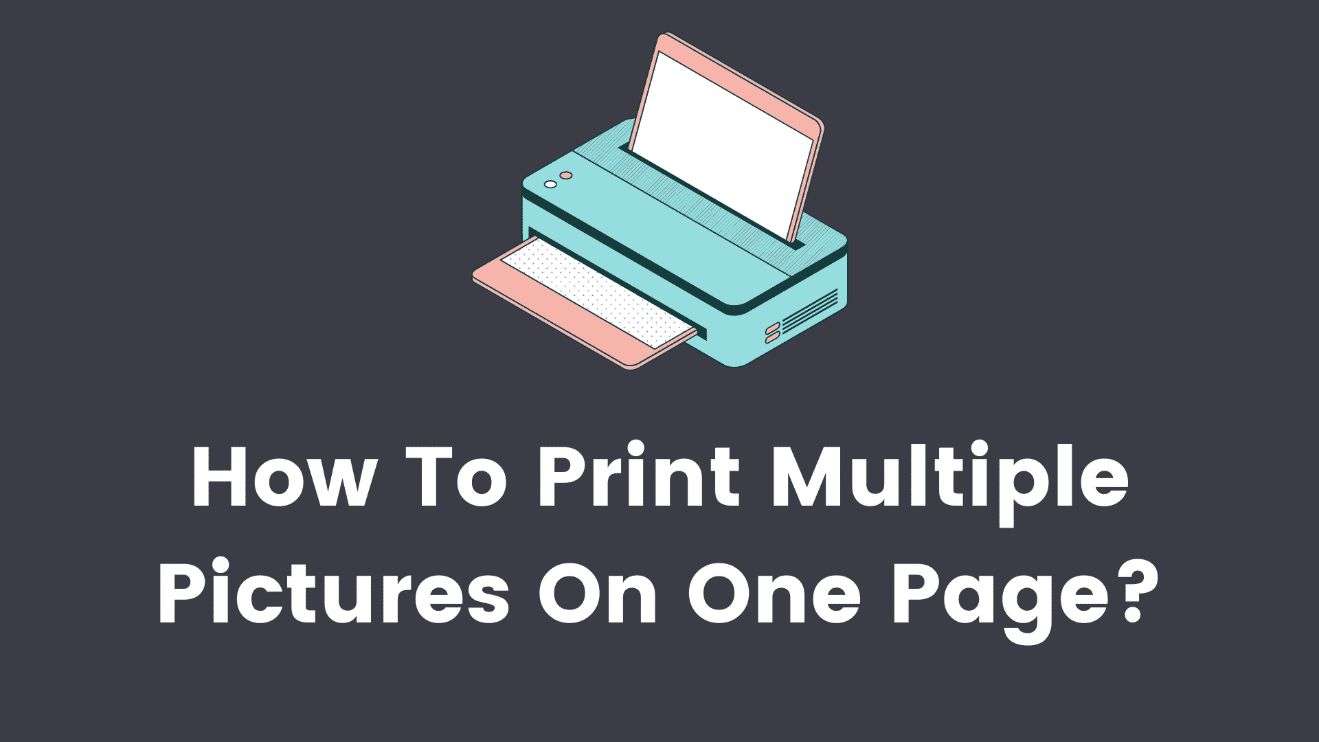 how to print multiple pictures on one page